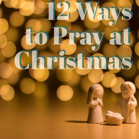 12 Ways to Pray